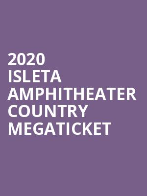 2020 Isleta Amphitheater Country Megaticket at Isleta Amphitheater