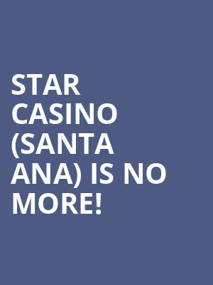 Star Casino (Santa Ana) is no more