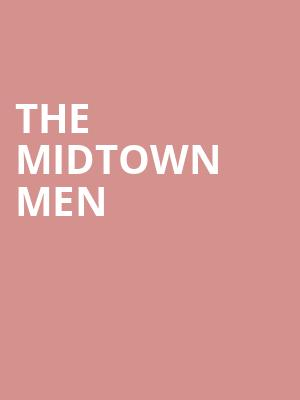 The Midtown Men at Popejoy Hall