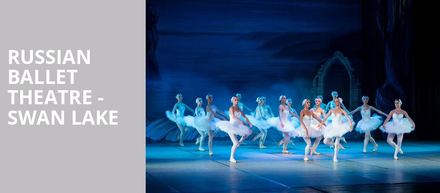 Russian Ballet Theatre Swan Lake, Popejoy Hall, Albuquerque
