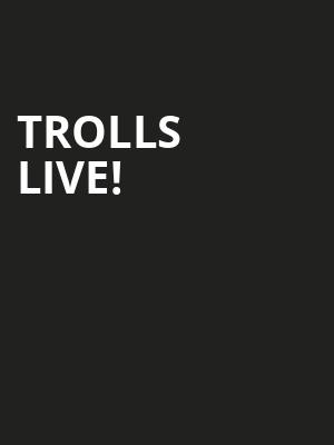 Trolls Live, Santa Ana Star Center, Albuquerque