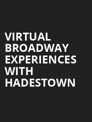 Virtual Broadway Experiences with HADESTOWN, Virtual Experiences for Albuquerque, Albuquerque