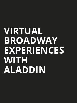 Virtual Broadway Experiences with ALADDIN, Virtual Experiences for Albuquerque, Albuquerque